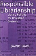 Responsible Librarianship- Library Policies for Unreliable Systems