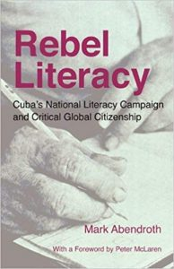 Rebel Literacy- Cuba's National Literacy Campaign and Critical Global Citizenship