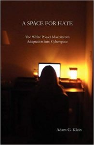 A Space for Hate: The White Power Movement's Adaptation Into Cyberspace