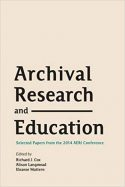 Archival Research and Education: Selected Papers from the 2014 AERI Conference