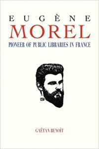 Eugene Morel: Pioneer of Public Libraries in France