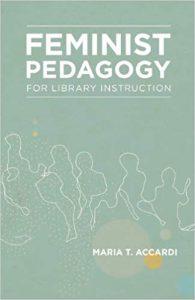 Feminist Pedagogy for Library Instruction
