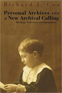 Personal Archives and a New Archival Calling: Readings, Reflections and Rumination