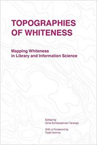 Topographies of Whiteness: Mapping Whiteness in Library and Information Science